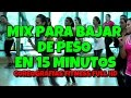 Mix Para Bajar de Peso en 15 MINUTOS (Vol. 01) ★ MIX COREOGRAFIAS FITNESS 2019