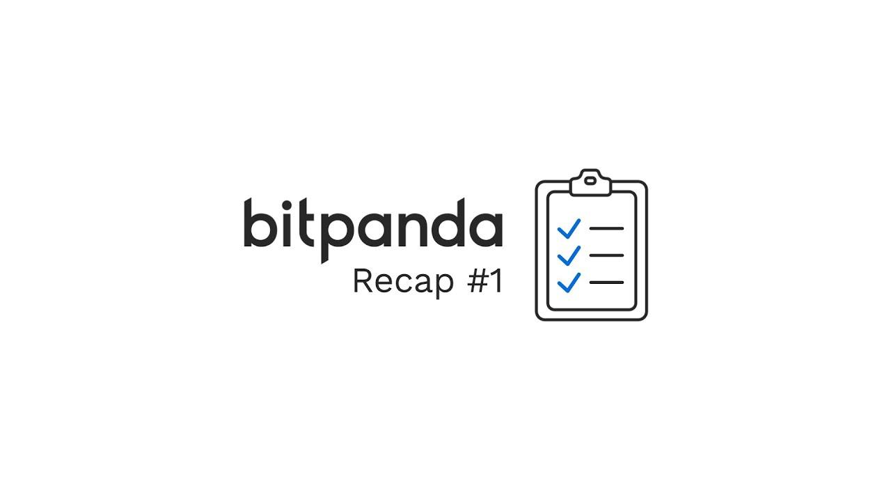 Bitpanda Recap #1: Our latest news and highlights