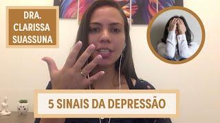 5 sinais da Depressão | Dra. Clarissa Suassuna | Grupo Elas