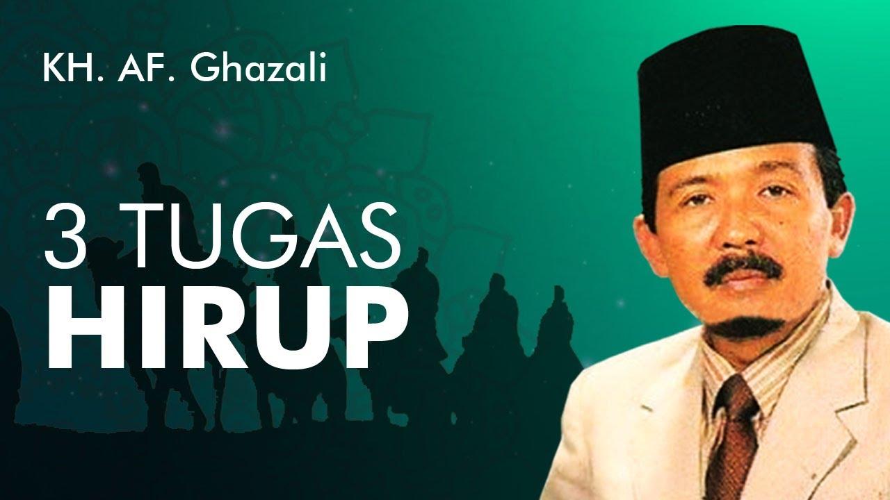 Ceramah KH AF GHAZALI - TILU TUGAS HIRUP