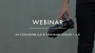 Webinar - XH Converter 0,8 and Firmware Update 1.4.0