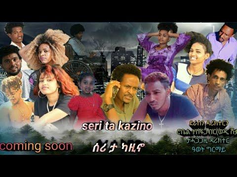 Download Eritrean film 2021 // seri ta kazino // ሰሪ ታ ካዚኖ coming soon....by robel tesfagabr(wedi sheqa)