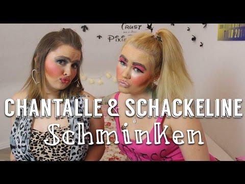 Chantalle & Schackeline schminken