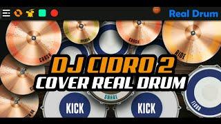DJ CIDRO 2 TIK-TOK VIRAL | COVER REAL DRUM