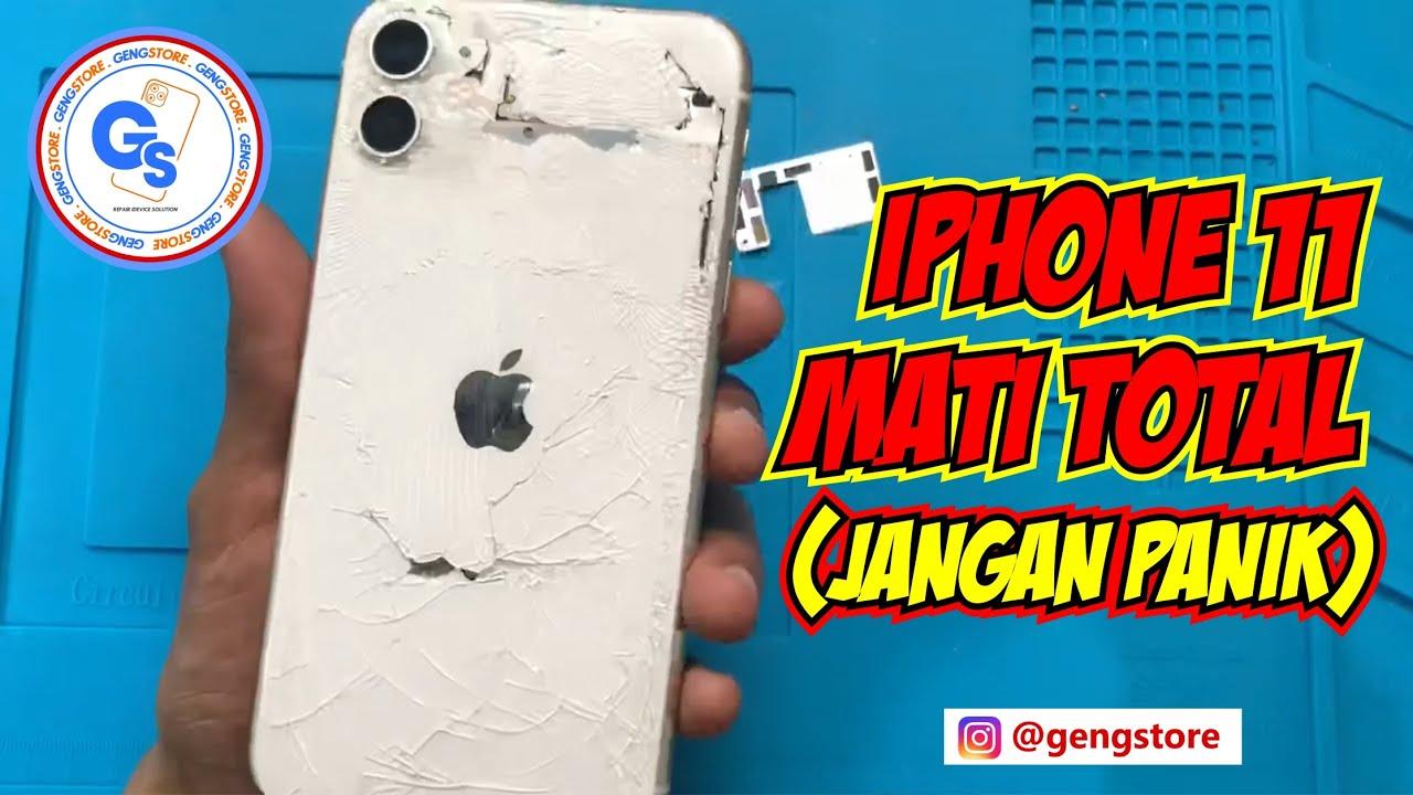 IPHONE 11 MATI TOTAL (JANGAN PANIK) - YouTube