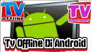Video Viral Cara Nonton Tv Offline Di Android Terbaru 2018 download MP3, 3GP, MP4, WEBM, AVI, FLV Oktober 2018