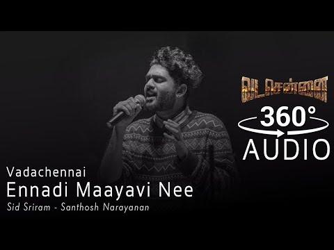 VADACHENNAI - Ennadi Maayavi Nee - 360 Audio - Sid Sriram Hits Mp3