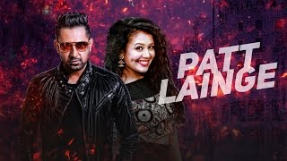 Patt Lainge Lyrics – Gippy Grewal | Desi Rockstar 2