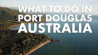 What To Do in Port Douglas Australia