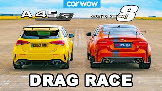AMG A45 S v Jaguar Project 8 - DRAG RACE *£56k v £180k*