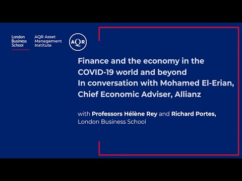 Finance and the economy in the COVID-19 world and beyond | London Business School