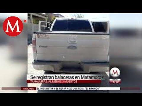 Se registran balaceras en Matamoros
