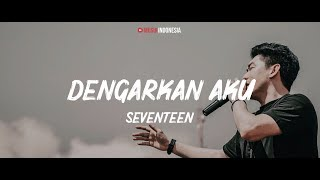 Seventeen - Dengarkan Aku (Lyrics Video) mp3