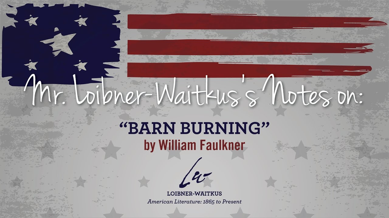 brief summary of barn burning by faulkner Barn burning: an endless circle william faulkner's short story barn burning is the tale of a southern man forced into a role by society barn burning takes place in the post civil war south where a mans place in society is derived by their a.