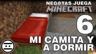 #NEGAMES - Minecraft - 06 - Mi camita y a dormir