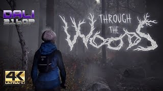 Through The Woods PC Gameplay 4K UltraHD 2160p 60fps