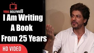 I am Writing A Book From Last 25 Years   Book On Shahrukh Khan Life