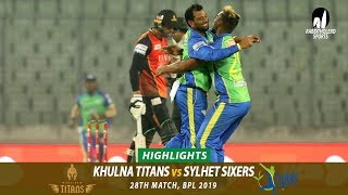 Khulna Titans vs Sylhet Sixers Highlights || 28th Match || Edition 6 || BPL 2019