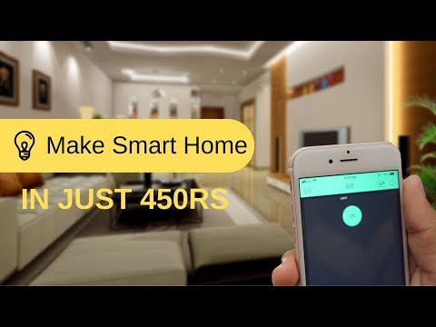 How To Make Smart Homes   In Just 450Rs   Indian LifeHacker