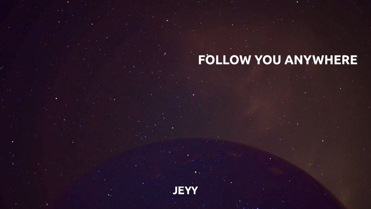 Download Jeyy – Follow You Anywhere (Official Lyric Video)