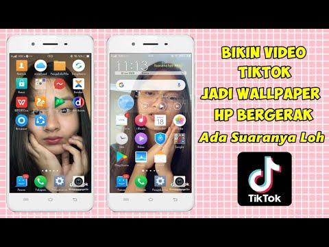 Cara Membuat Video Tiktok Jadi Wallpaper Hp Bergerak Dan Bersuara Youtube