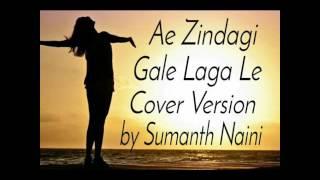 Ae Zindagi Gale Laga Le | Dear Zindagi | Arijith Singh | Cover by Sumanth Naini