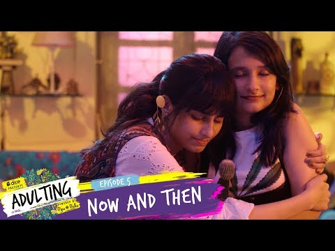 Dice Media | Adulting | Web Series | S01E05 - Now and Then (
