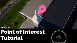 DJI Mavic Pro Intelligent Flight Mode Tutorial Point of Interest