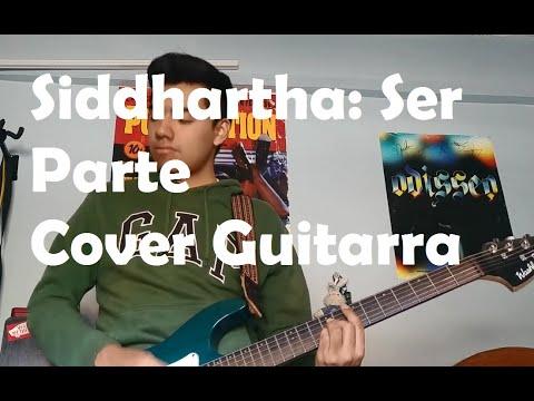 Cover Guitarra… Siddhartha: Ser Parte