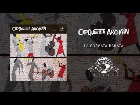 Orquesta Akokán - La Corbata Barata (Official Audio)