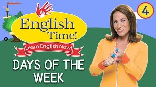 Repeat youtube video Days of the Week - English Time!