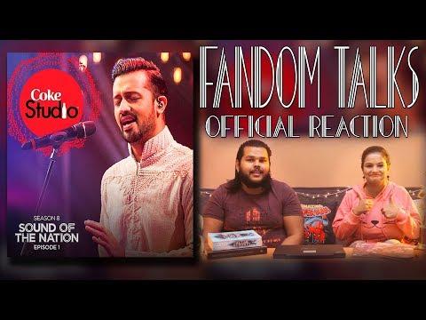 Fandom Talks: Indians React To Atif Aslam, Tajdar-e-Haram, Coke Studio Season 8, Episode 1