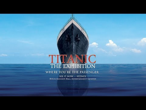 TITANIC  - The Exhibition (In Depth)  Sydney  APRIL 2017 HD