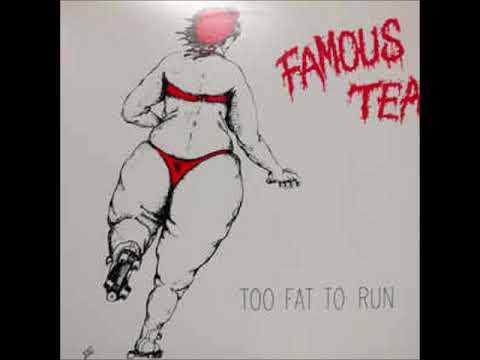 Famous Tea-Too Fat To Run  LP