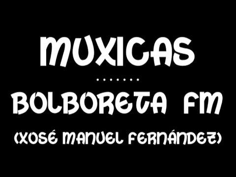 Muxicas - Bolboreta FM -1990