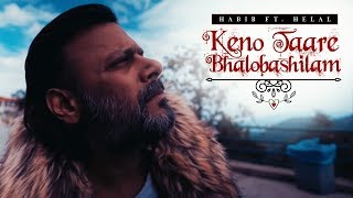 Keno Tare Bhalobashilam - Habib feat Helal Mp3 Song Download