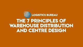 The 7 Warehouse Distribution and Center Design Principles