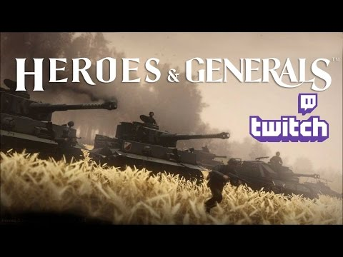 Lets Twitch again: Heroes & Generals