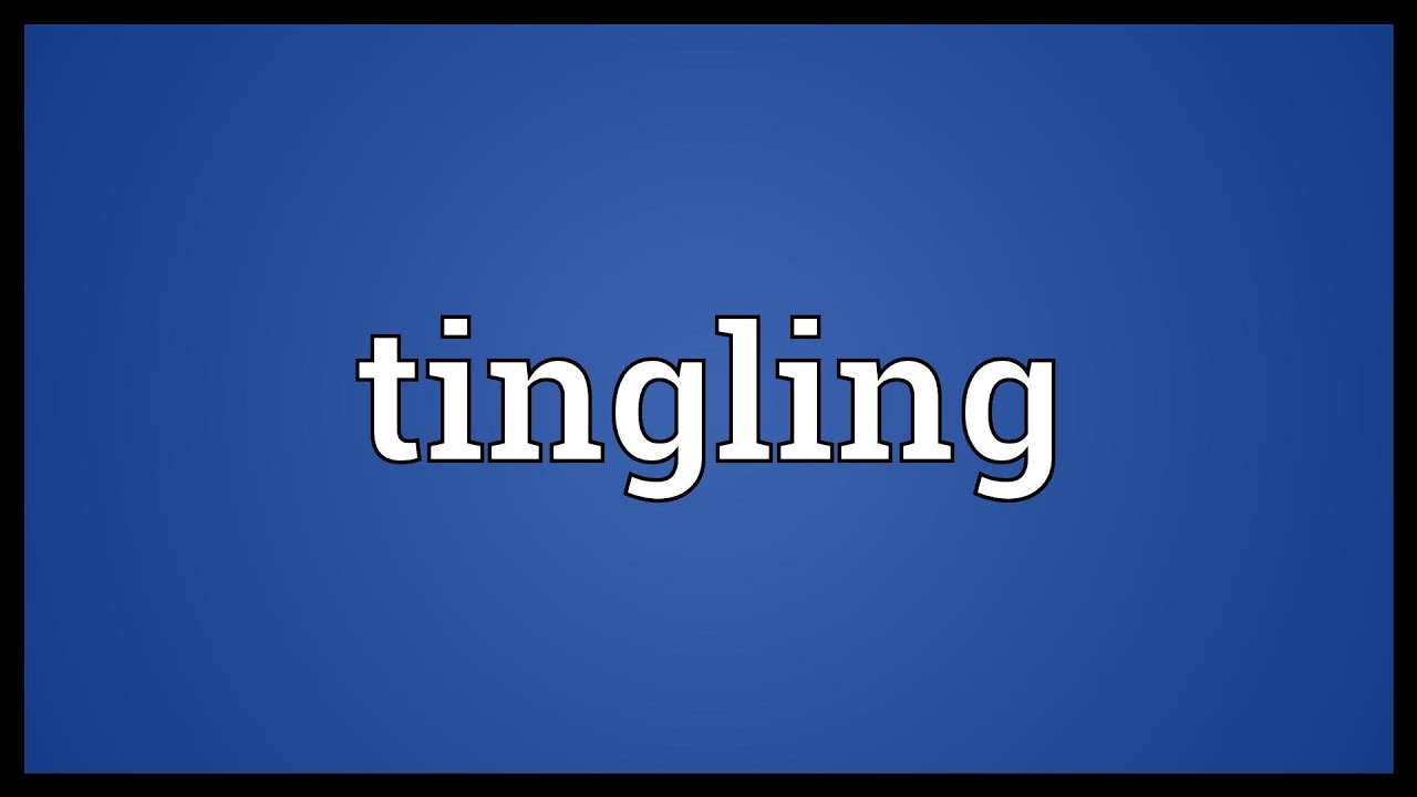 Tingling Meaning