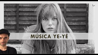 MUSICA YE-YÉ: El pilar olvidado del POP.