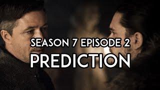 Game of Thrones Season 7 Episode 2: PREDICTIONS