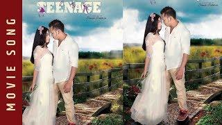 "New Nepali Movie - ""Teenage""  || Rajesh Payal Rai, Anju Panta || Anjila, Naresh || Latest Song 2018"