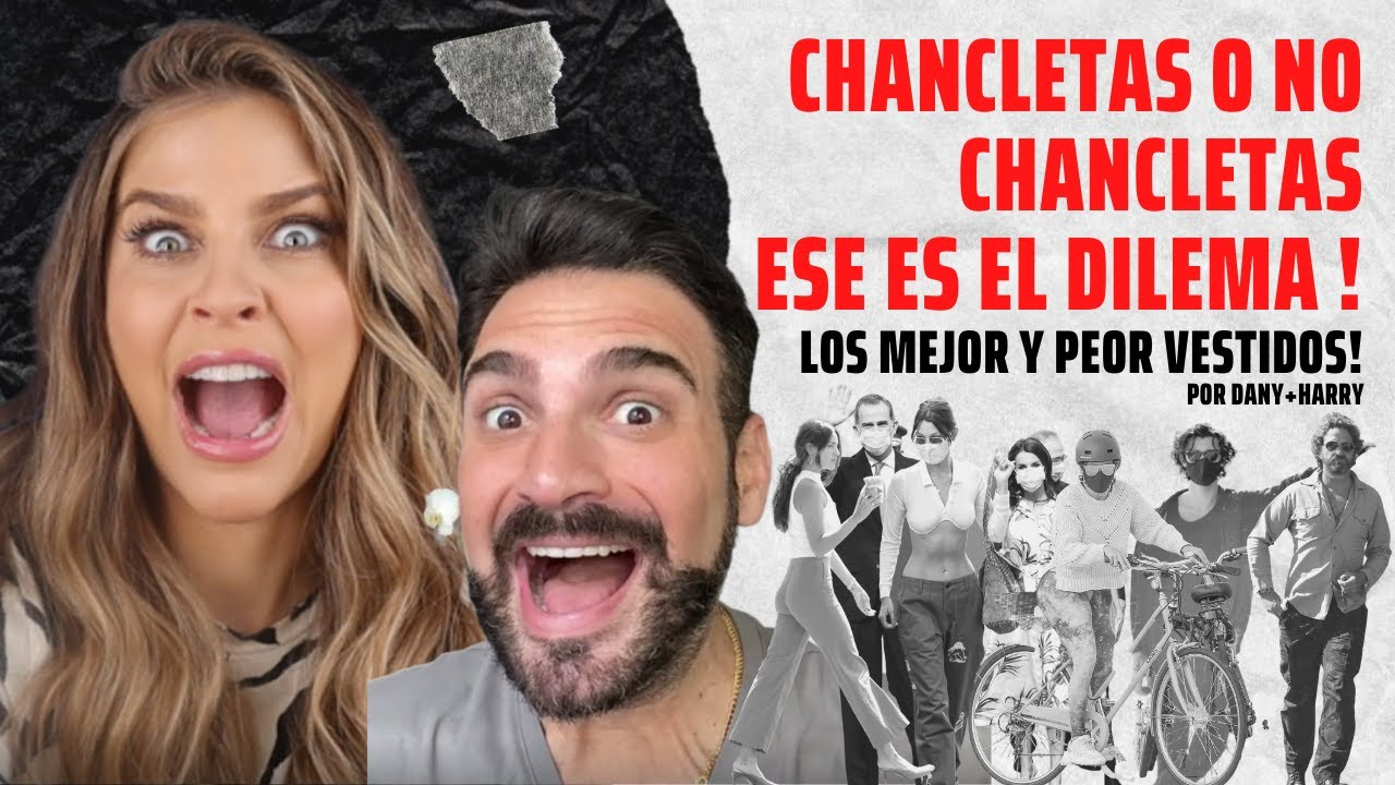 LA CHANCLAS EN LA VIDA! MEJOR Y PEOR VESTIDOS!- Harry Levy y Daniela Di Giacomo