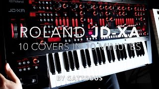 Roland JD-XA DEMO - 10 covers in 10 minutes by GATTOBUS