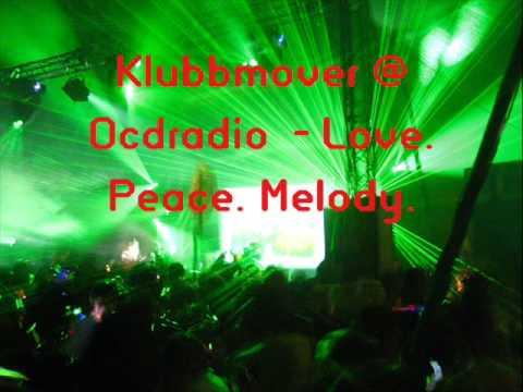 Klubbmover @ OcdRadiO -Love. Peace. Melody