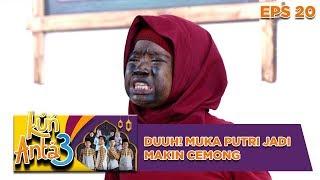 Duhh! Muka Putri Jadi Makin Cemong Gara Gara Mpok Siti - Kun Anta 3 Eps 20