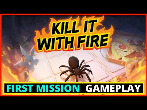Kill it With Fire - MISSION ONE GAMEPLAY [Spider Extermination Game]  