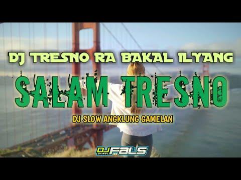 dj-tresno-ra-bakal-ilyang---salam-tresno-|-dj-fals-jatim-slow-bass