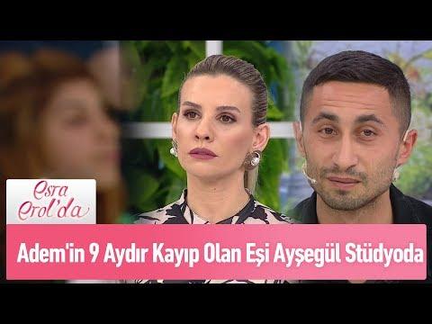 Adem'in 9 Aydır Kayıp Olan Eşi Ayşegül Stüdyoda - Esra Erol'da 19 Nisan 2019