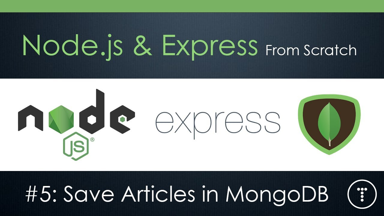 Node Js Express From Scratch Part 5 Save Articles To Mongodb